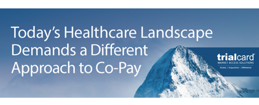 Today's Healthcare Landscape Demands a Different Approach to Co-Pay