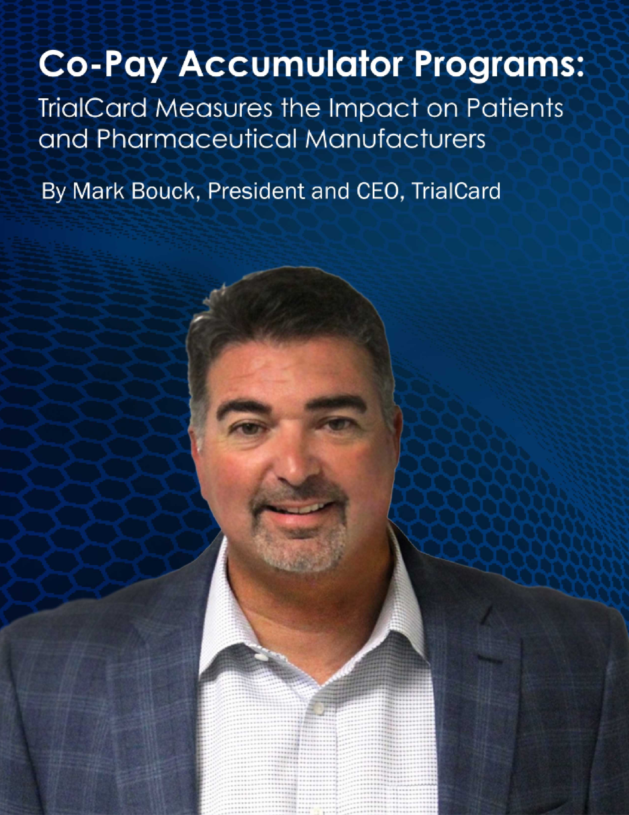 Co-Pay Accumulator Programs: TrialCard Measures the Impact on Patients and Pharmaceutical Manufacturers