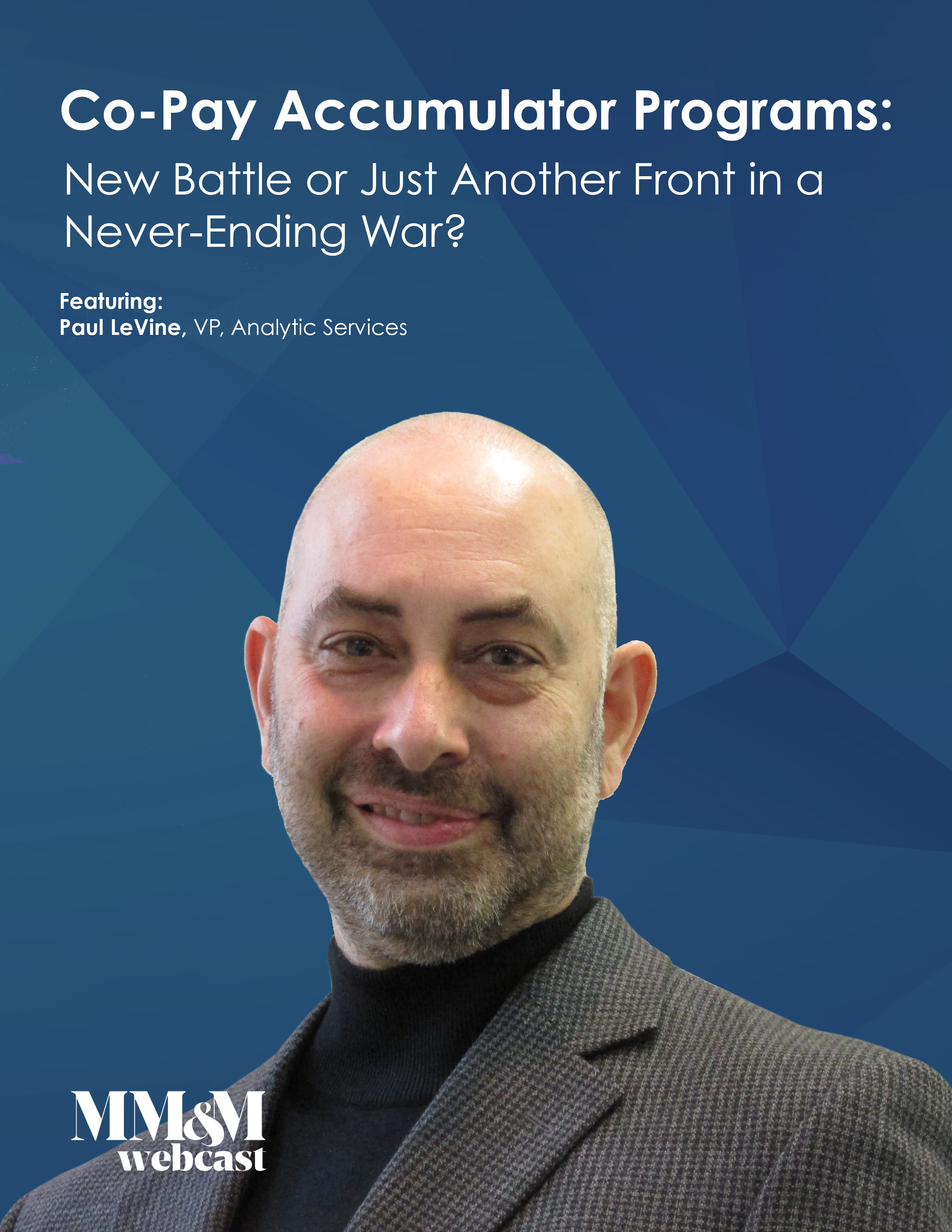 Webcast - Co-Pay Accumulator Programs: New Battle, of Just Another Front in a Never-ending War?
