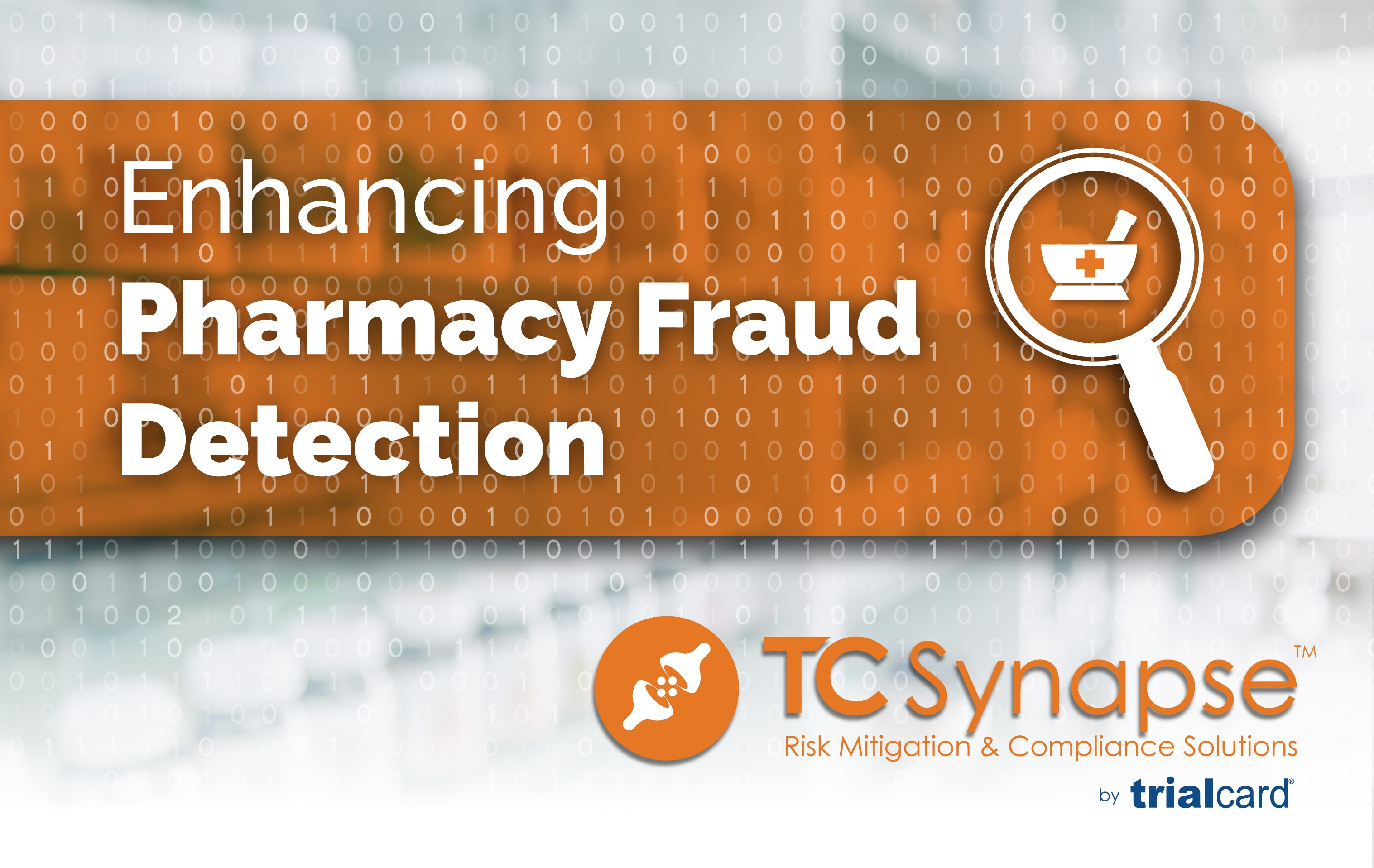 "A header image with the TCSynapse / TrialCard logo and the words ""Enhancing Pharmacy Fraud Detection"""
